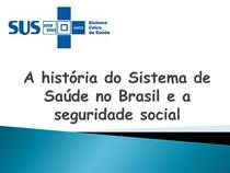 4- A história da saúde no Brasil antes do SUS