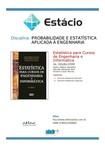 Probabilidade e Estatística Aplicada à Engenharia - Estatística para Cursos de Engenharia e Informática