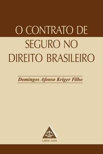 Domingos Afonso Kriger Filho - O Contrato de Seguro no Direito Brasileiro