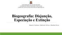 Biogeografia - disjunção, especiação e extinção