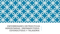 Enfermedades eritrociticas hereditarias