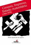 AQUINO, M. A. Censura, imprensa, Estado democrático (1968 1978)