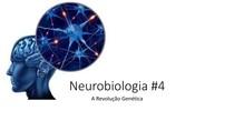 Neurobiologia #4 - Revolução Genética