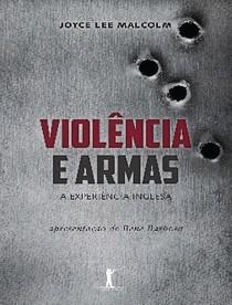 Violencia e Armas   Joyce Lee Malcolm