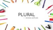 School Supplies + Plural