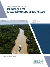 Guia de Boas Práticas de Imunização em Áreas Remotas - SBIM 2017