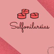 Hipoglicemiantes Orais- Sulfoniluréias