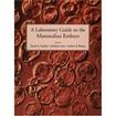 Laboratory guide to the mammalian embryo