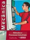 MECÂNICA VOL. 5   MÉTODOS E PROCESSOS INDUSTRIAIS