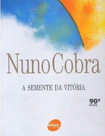 A Semente da Vitoria - Nuno Cobra