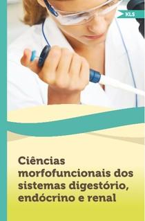 Ciências morfofuncionais dos sistemas digestório, endócrino e renal
