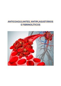 ANTICOAGULANTES, ANTIPLAQUETÁRIOS E FIBRINOLÍTICOS- FARMACOLOGIA