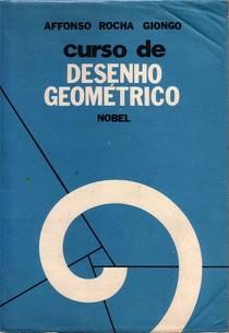 Curso de Desenho Geométrico - Affonso Rocha Giongo