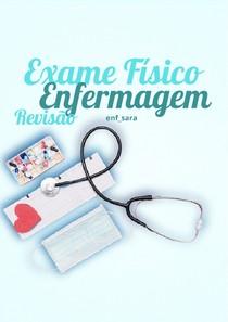 Exame Físico de Enfermagem revisão