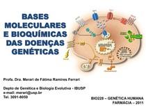 Aula 10 -bases+molec+bioquim+doençs+genet