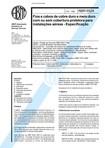NBR 06524   1998   Fios e Cabos de Cobre Duro e Meio Duro Com ou Sem Cobertura Protetora para Ins
