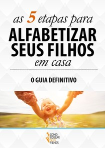 5 etapas para alfabetizar seus filhos - Prof.º Carlos Nadalim