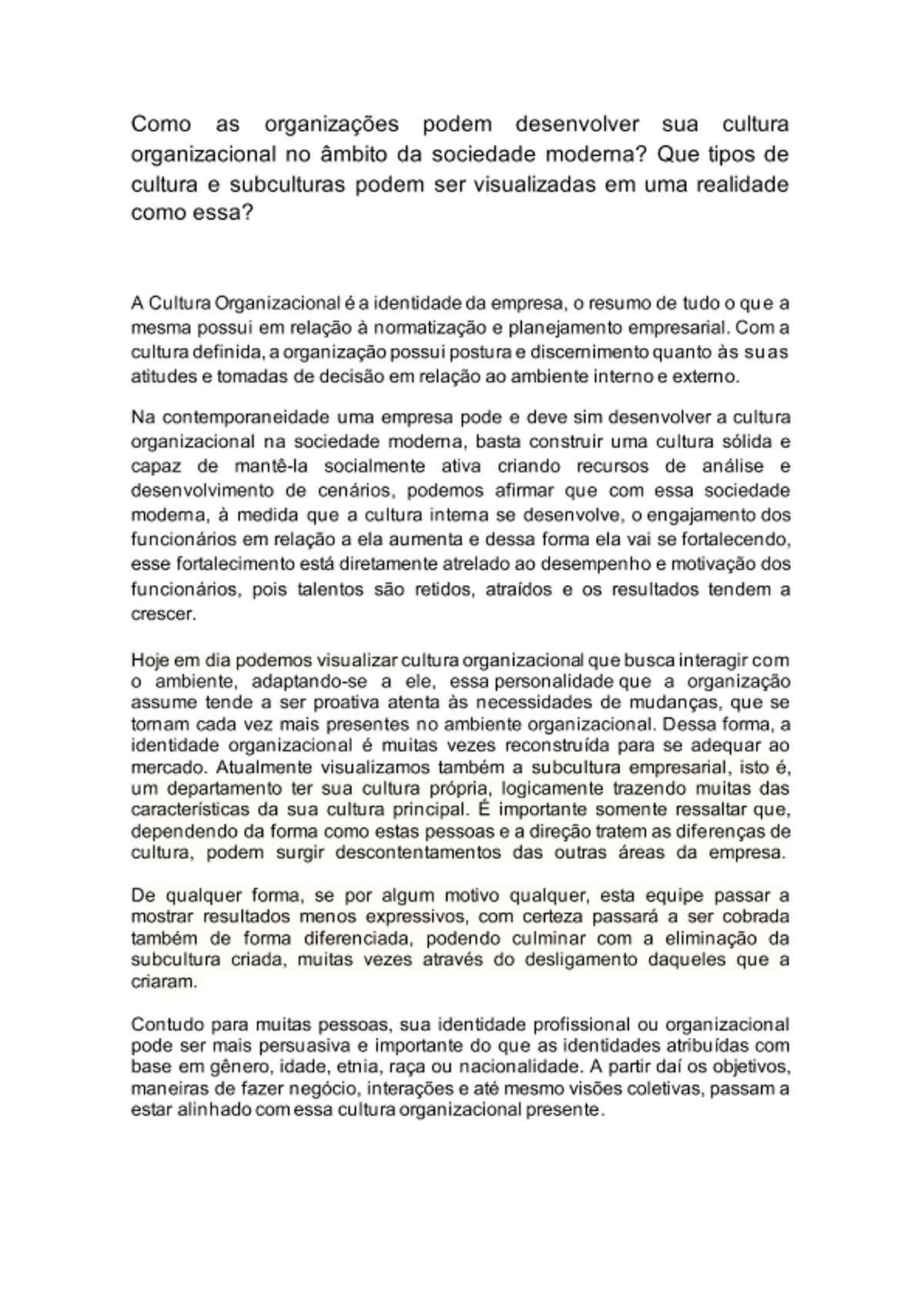 Pre-visualização do material Texto dissertativo de 20 a 30 linhas sobre a seguinte questão: como as organizações podem desenvolver sua cultura organizacional no âmbito da sociedade moderna? Que tipos de cultura e subculturas podem ser visualizadas em uma realidade como essa? - página 1
