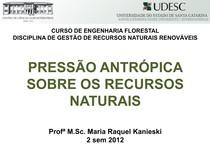 Aula 3 - Pressão antrópica sobre os recursos naturais