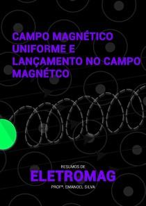 Campo Magnético Uniforme e Lançamento no Campo Magnético