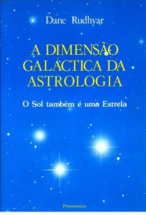 A Dimensão Galática da Astrologia - Dane Rudhyar