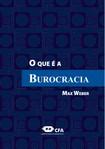 Max Weber - O que é burocracia