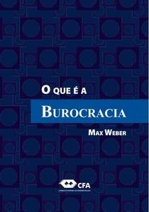 LIVRO   O QUE É BUROCRACIA   MAX WEBER