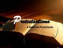PROTESTANTISMO - APRESENTAÇÃO DE SLIDES - SEMINÁRIO ENSINO RELIGIOSO 2° ANO DO ENSINO MÉDIO (2013)