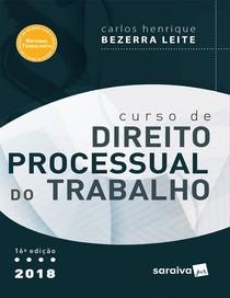 Curso de Direito Processual do Trabalho   Carlos Henrique Bezerra Leite   2018