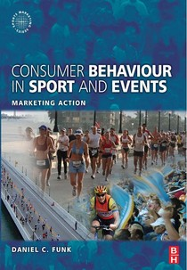 Daniel C Funk - Consumer Behaviour in Sport and Events_ Marketing Action (Sports Marketing)-Butterworth-Heinemann (2008)