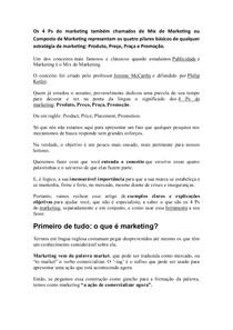 Os 4 Ps do marketing também chamados de Mix de Marketing ou Composto de Marketing representam os quatro pilares básicos de qualquer estratégia de marketing