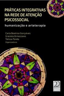 Práticas integrativas na rede de atenção psicossocial, humanização e arteterapia   Cartilha do CFP