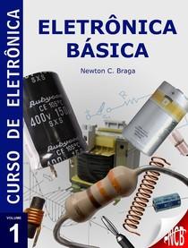 Eletrônica, Newton C. Braga   Eletronica Basica   Vol 1