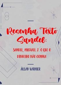 Resenha Texto Sandel - O que o dinheiro não compra - Állan Varnier