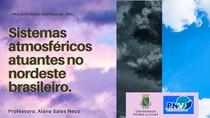 Aula - Sistemas Atmosfericos presentes no Nordeste brasileiro