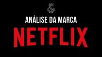 EQ5- Análise da marca Netflix
