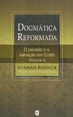 Vol 3 Dogmática Reformada  O pecado e a salvação em Cristo   Herman Bavinck