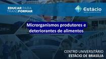Aula 3 - Microrganismos Produtores e Deteriorantes de Alimentos