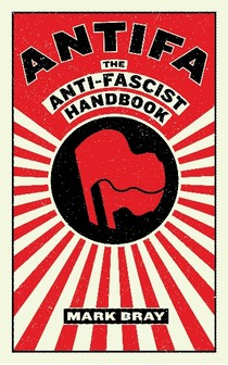 BRAY, Mark ANTIFA_the antifascist handbook