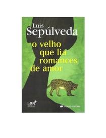 Luis Sepulveda   O VELHO QUE LIA ROMANCES DE AMOR