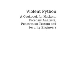 Violent Python A Cookbook for Hackers Forensic Ana