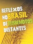 Reflexos no Brasil de Terremotos Distantes