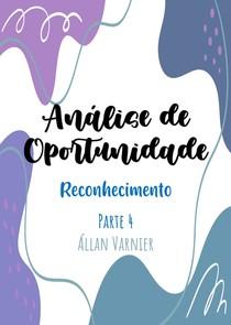Análise de Oportunidade - Parte 4 - Reconhecimento - Állan Varnier