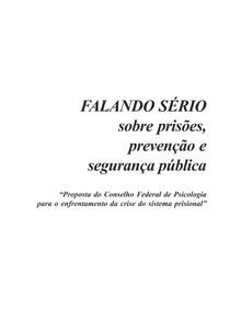 Falando sério sobre prisões....