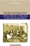 História da Psiquiatria: Ciências, Práticas e Tecnologias de uma Ciência Médica