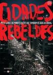 HARVEY, D; ZIZEK, S. et. al. Cidades rebeldes. Passe Livre e as manifestações que tomaram as ruas do Brasil