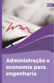 ADMINISTRAÇÃO E ECONOMIA PARA ENGENHEIROS