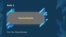 Aula I - Textualidade - Prof Marcia Boroski