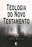 TEOLOGIA DO NOVO TESTAMENTO LEON MORRIS ED VIDA NOVA