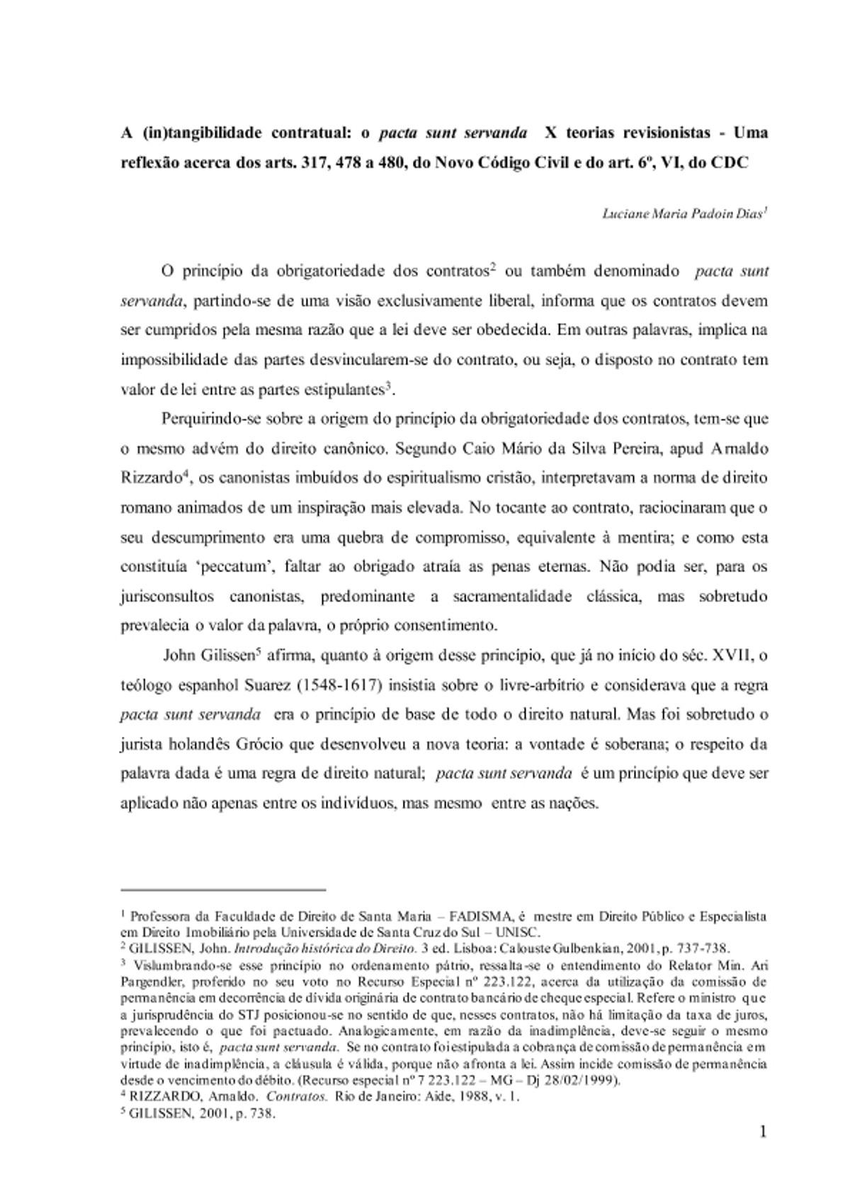 Pre-visualização do material A (in)tangibilidade contratual: o pacta sunt servanda  X teorias revisionistas - Uma reflexão acerca dos arts. 317, 478 a 480, do Novo Código Civil e do art. 6º, VI, do CDC - página 1